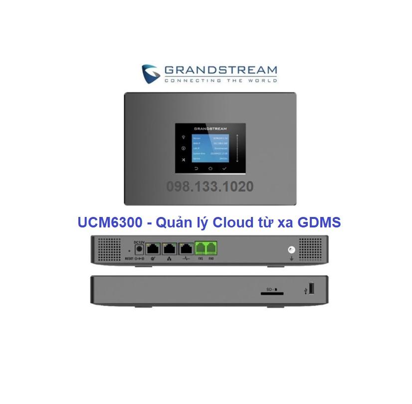 Tổng đài ip UCM6300 cloud GDMS
